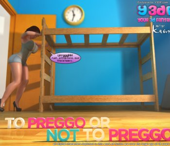 To Preggo or Not to Preggo
